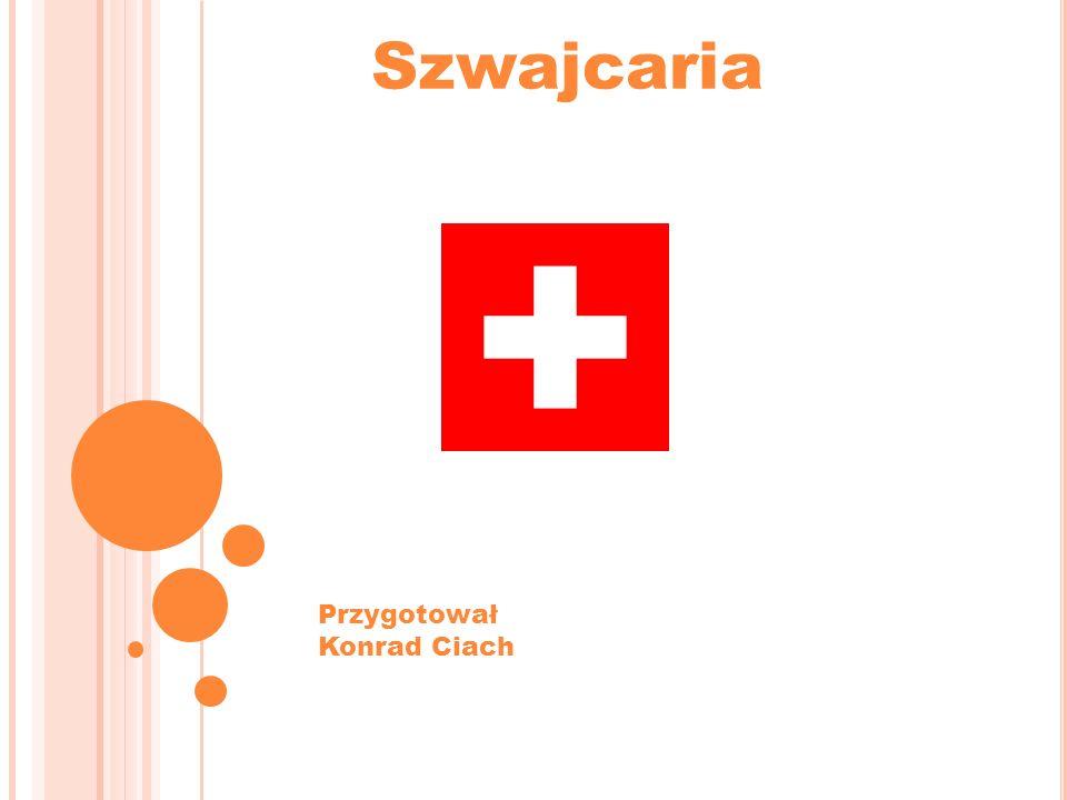 Szwajcaria Przygotował Konrad Ciach
