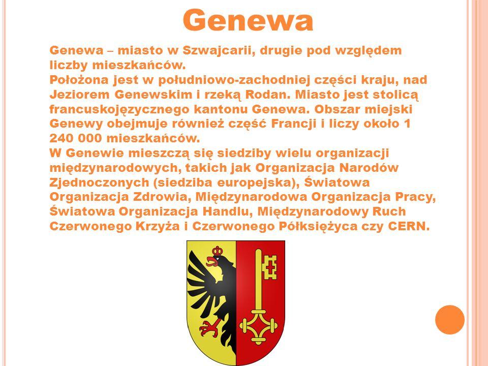 Genewa Genewa – miasto w Szwajcarii, drugie pod względem liczby mieszkańców.