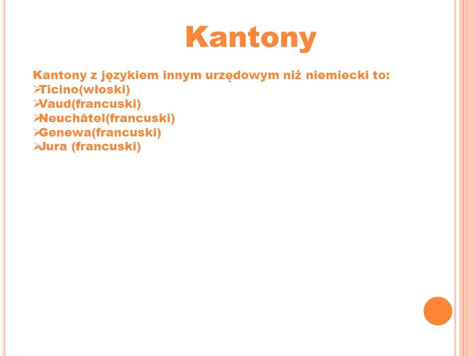 Kantony Kantony z językiem innym urzędowym niż niemiecki to: