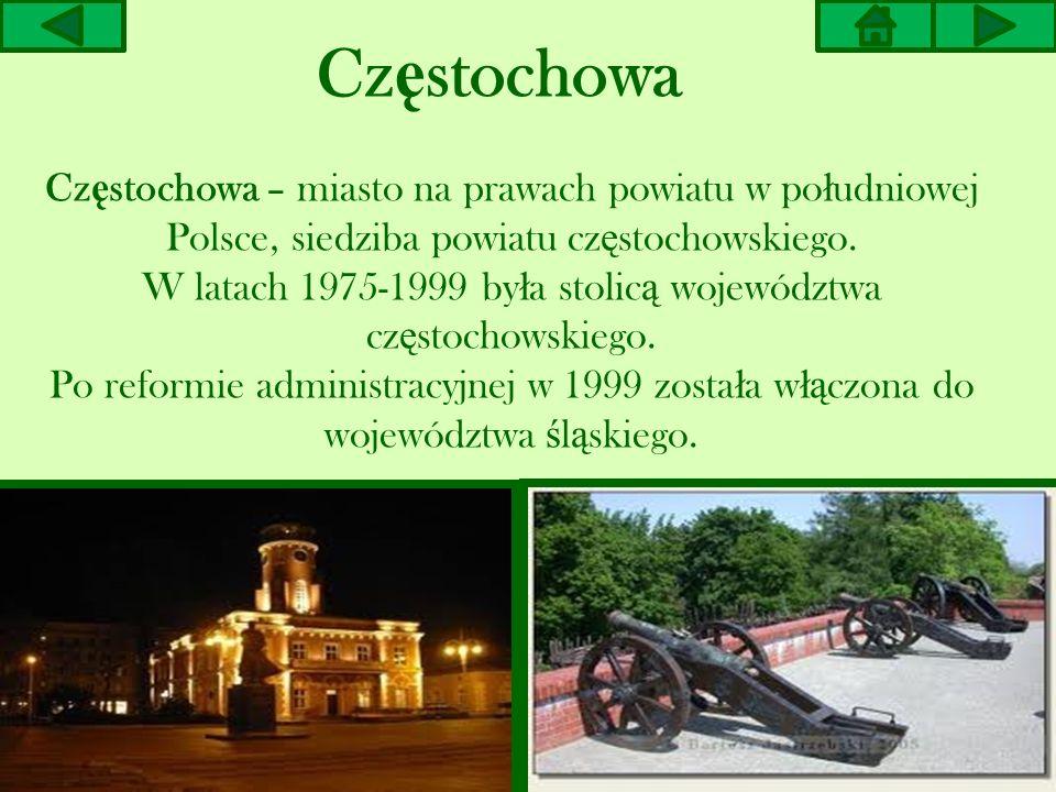 W latach 1975-1999 była stolicą województwa częstochowskiego.