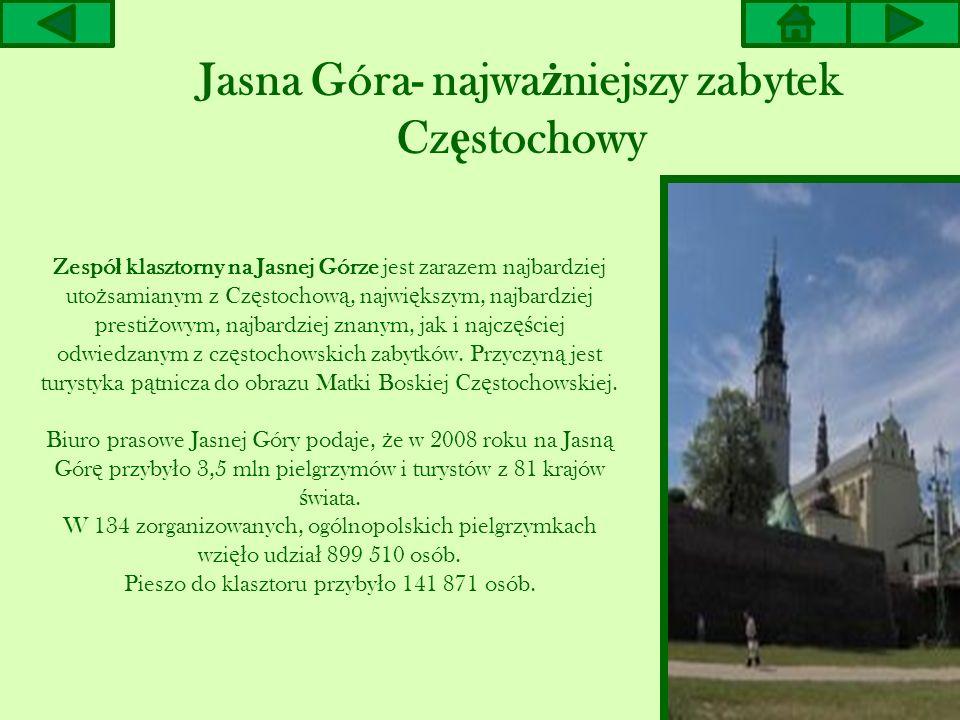 Jasna Góra- najważniejszy zabytek Częstochowy