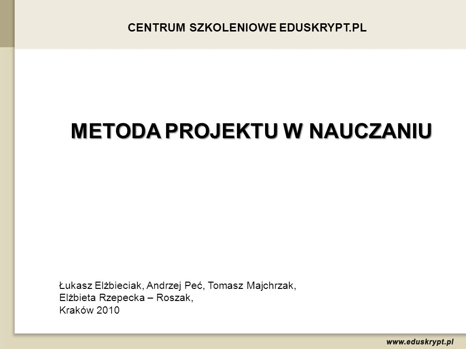 CENTRUM SZKOLENIOWE EDUSKRYPT.PL METODA PROJEKTU W NAUCZANIU