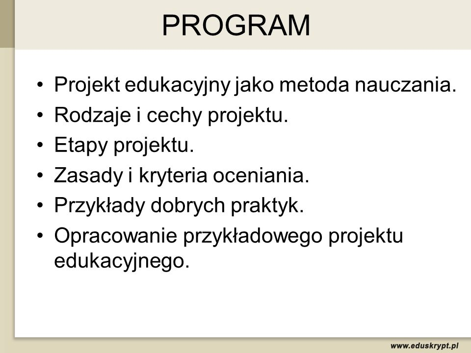 PROGRAM Projekt edukacyjny jako metoda nauczania.