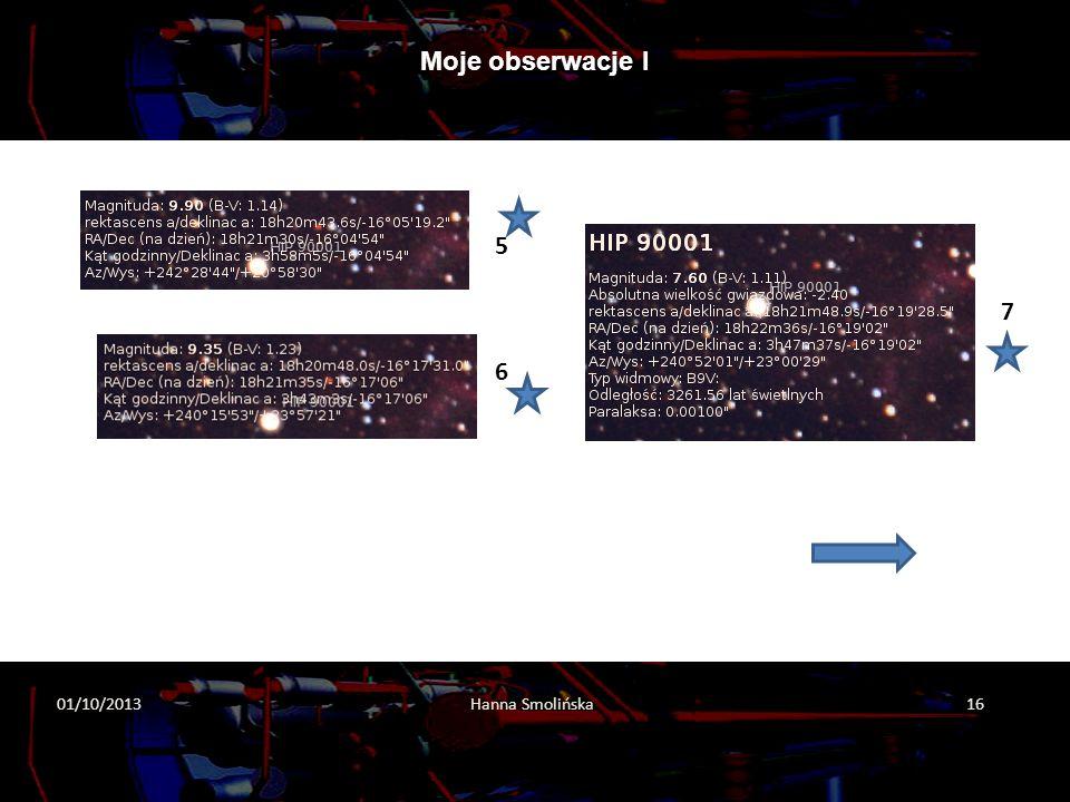 Moje obserwacje I 5 7 6 01/10/2013 Hanna Smolińska 16 2013-10-01