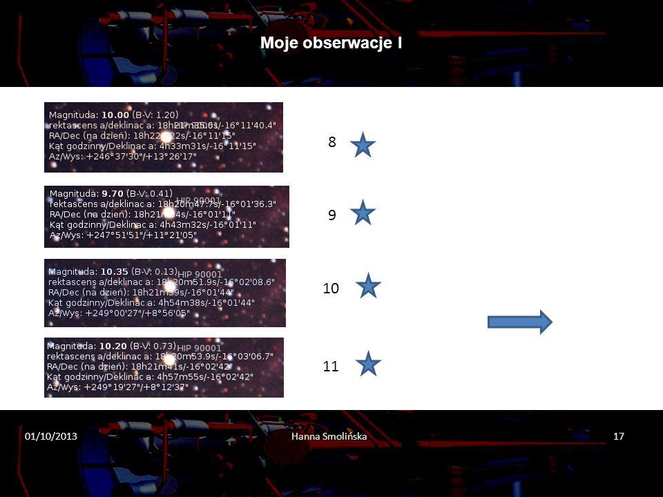 Moje obserwacje I 8 9 10 11 01/10/2013 Hanna Smolińska 17 2013-10-01