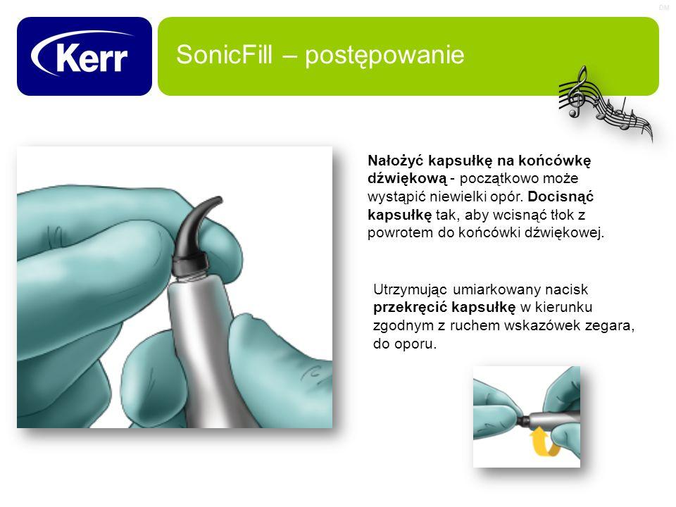 SonicFill – postępowanie