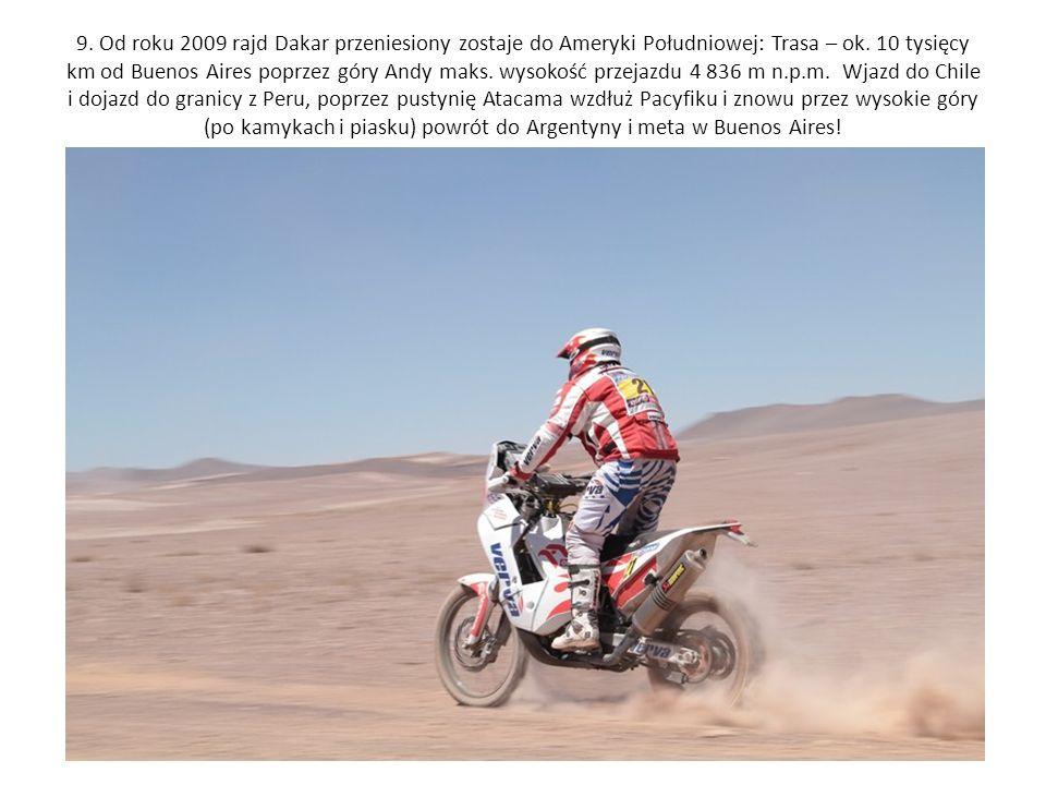 9. Od roku 2009 rajd Dakar przeniesiony zostaje do Ameryki Południowej: Trasa – ok.