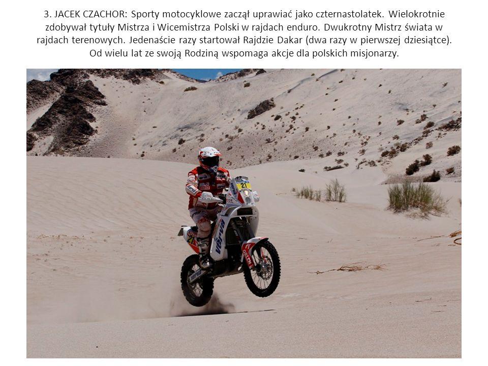 3. JACEK CZACHOR: Sporty motocyklowe zaczął uprawiać jako czternastolatek.