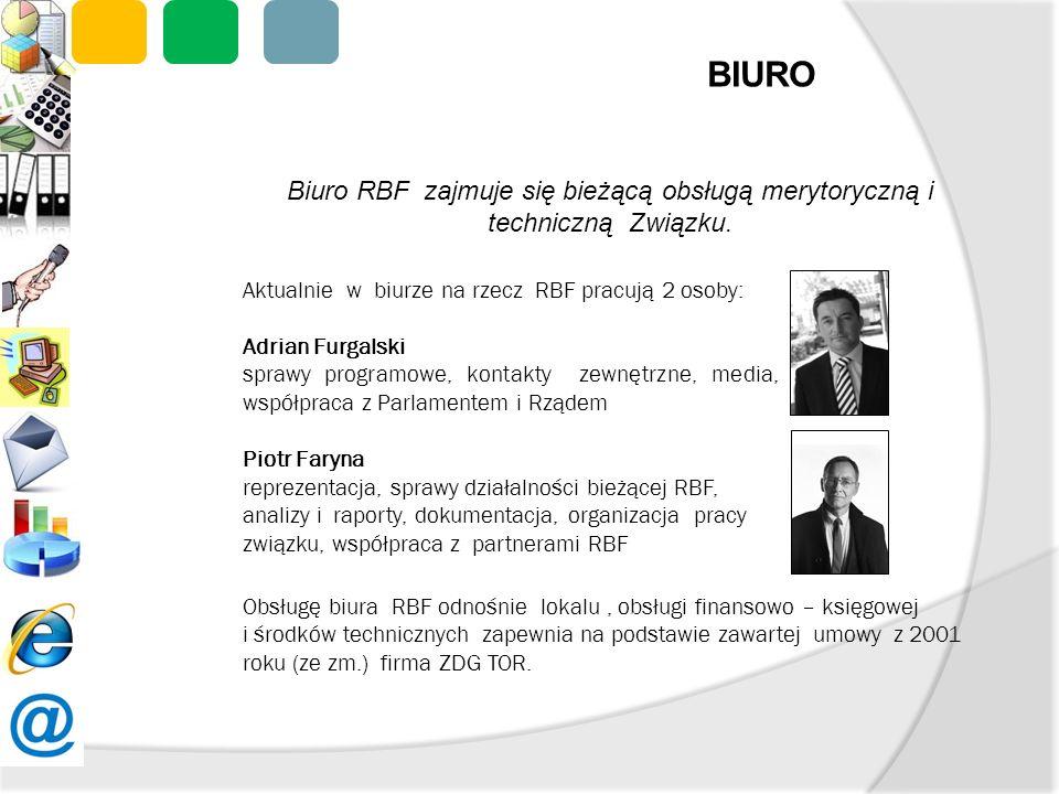 BIURO Biuro RBF zajmuje się bieżącą obsługą merytoryczną i techniczną Związku. Aktualnie w biurze na rzecz RBF pracują 2 osoby: