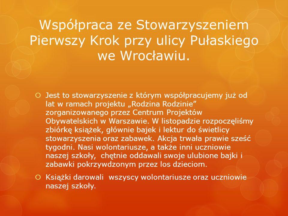 Współpraca ze Stowarzyszeniem Pierwszy Krok przy ulicy Pułaskiego we Wrocławiu.