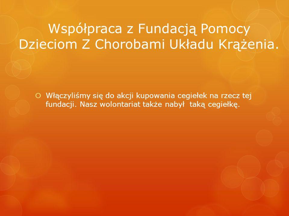 Współpraca z Fundacją Pomocy Dzieciom Z Chorobami Układu Krążenia.