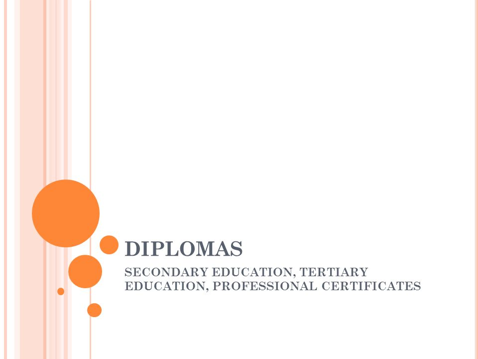 SECONDARY EDUCATION, TERTIARY EDUCATION, PROFESSIONAL CERTIFICATES