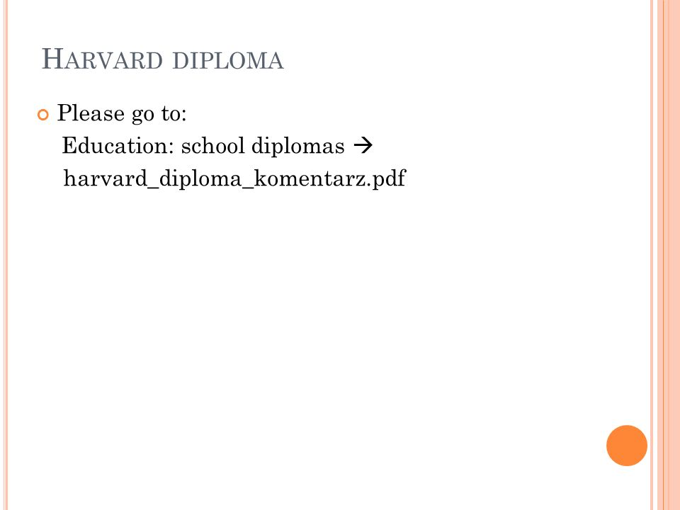 Harvard diploma Please go to: Education: school diplomas 