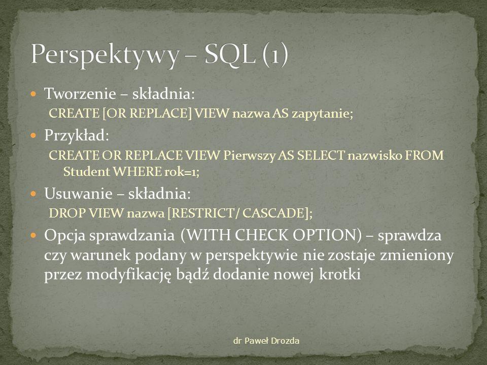 Perspektywy – SQL (1) Tworzenie – składnia: Przykład: