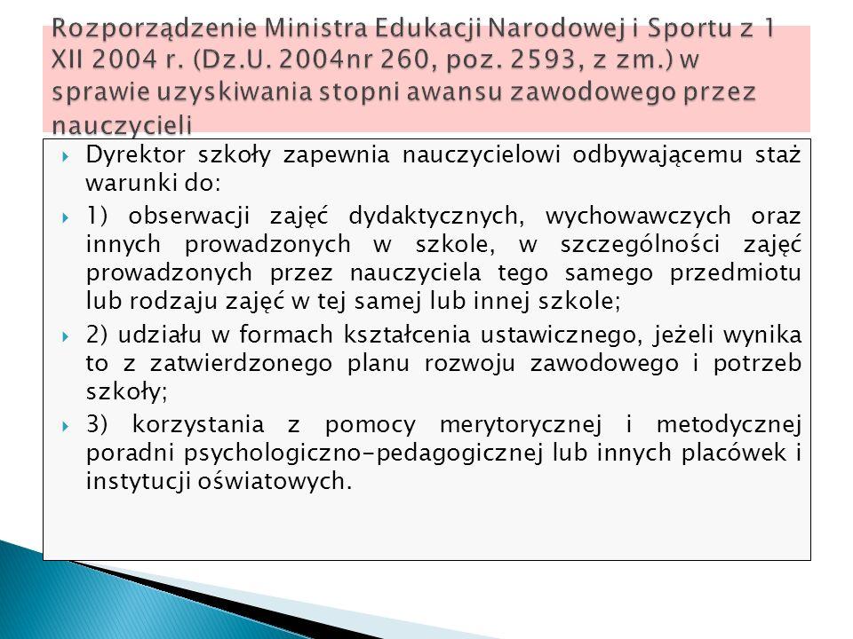 Rozporządzenie Ministra Edukacji Narodowej i Sportu z 1 XII 2004 r. (Dz.U. 2004nr 260, poz. 2593, z zm.) w sprawie uzyskiwania stopni awansu zawodowego przez nauczycieli