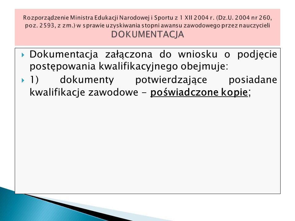 Rozporządzenie Ministra Edukacji Narodowej i Sportu z 1 XII 2004 r. (Dz.U. 2004 nr 260, poz. 2593, z zm.) w sprawie uzyskiwania stopni awansu zawodowego przez nauczycieli DOKUMENTACJA
