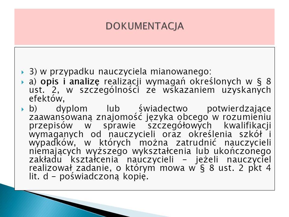 DOKUMENTACJA 3) w przypadku nauczyciela mianowanego: