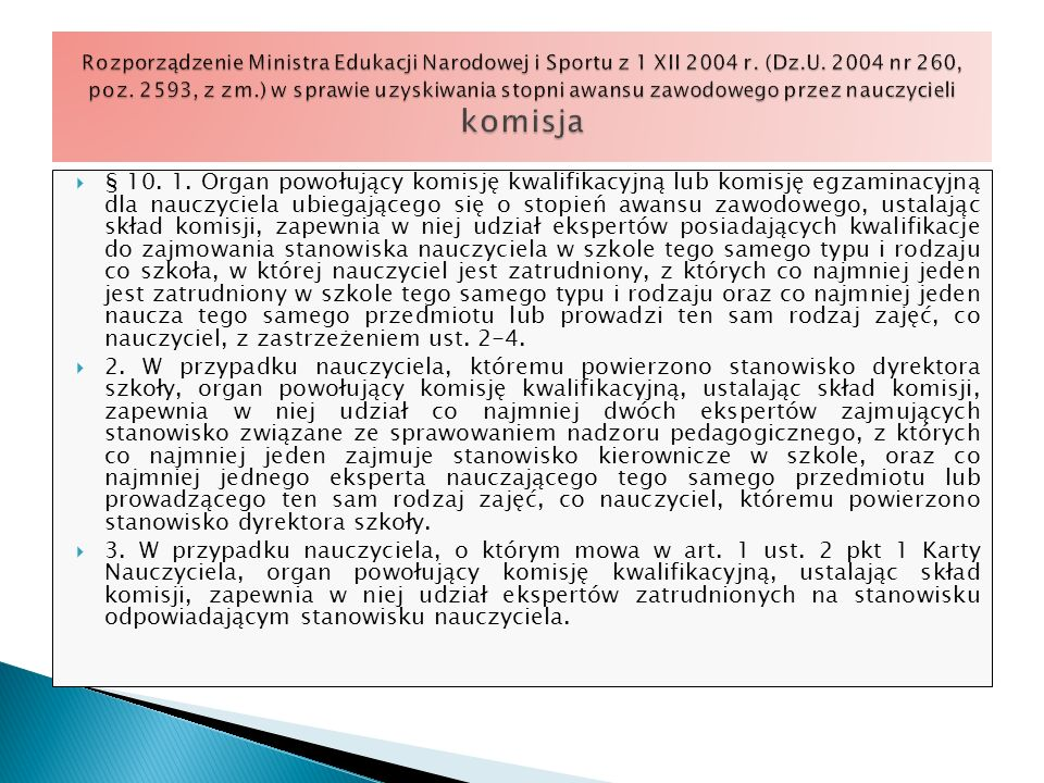 Rozporządzenie Ministra Edukacji Narodowej i Sportu z 1 XII 2004 r. (Dz.U. 2004 nr 260, poz. 2593, z zm.) w sprawie uzyskiwania stopni awansu zawodowego przez nauczycieli komisja