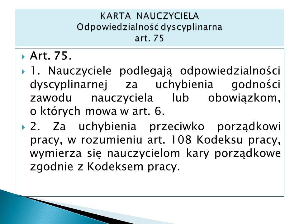 KARTA NAUCZYCIELA Odpowiedzialność dyscyplinarna art. 75