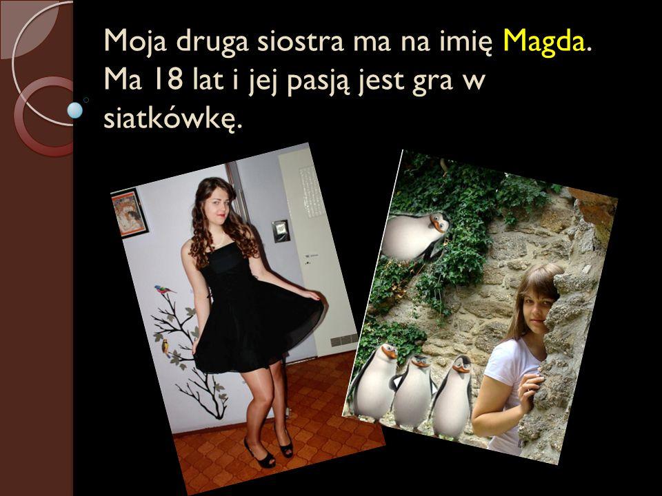 Moja druga siostra ma na imię Magda