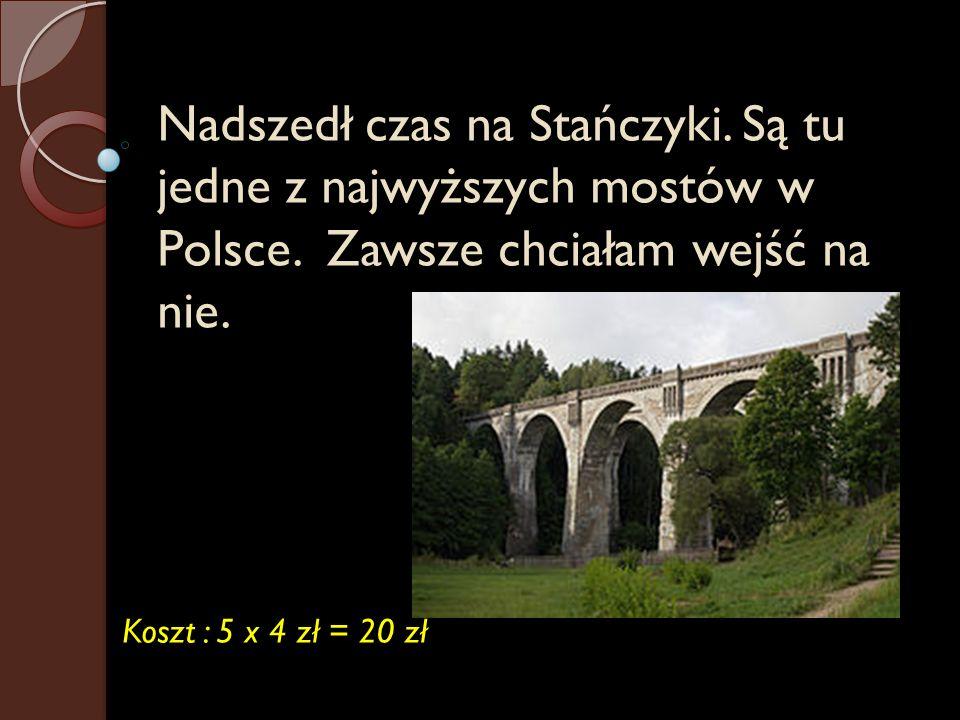 Nadszedł czas na Stańczyki. Są tu jedne z najwyższych mostów w Polsce