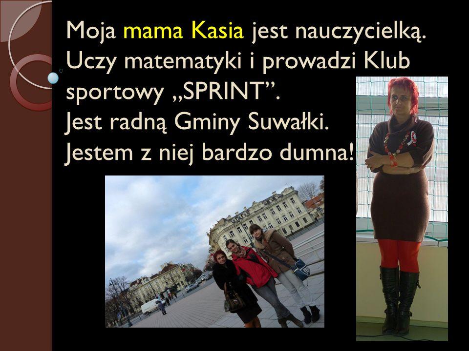 Moja mama Kasia jest nauczycielką