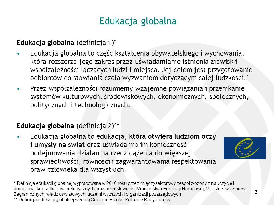 Edukacja globalna Edukacja globalna (definicja 1)*