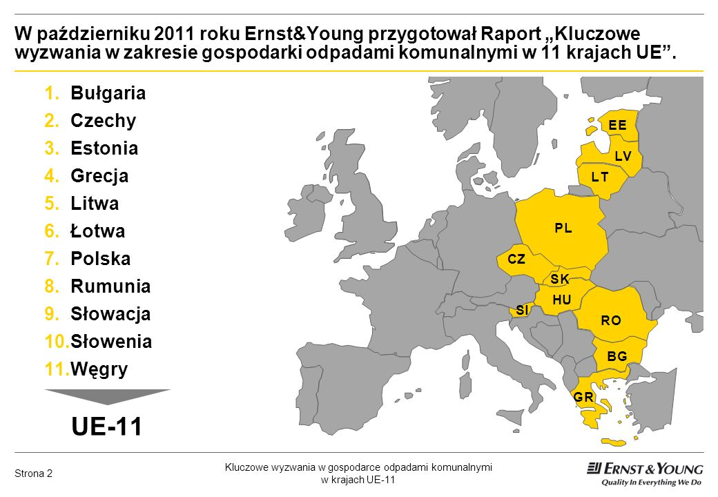 """W październiku 2011 roku Ernst&Young przygotował Raport """"Kluczowe wyzwania w zakresie gospodarki odpadami komunalnymi w 11 krajach UE ."""