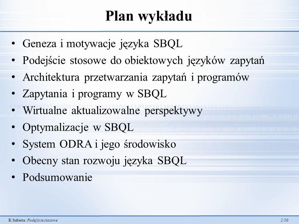 Plan wykładu Geneza i motywacje języka SBQL