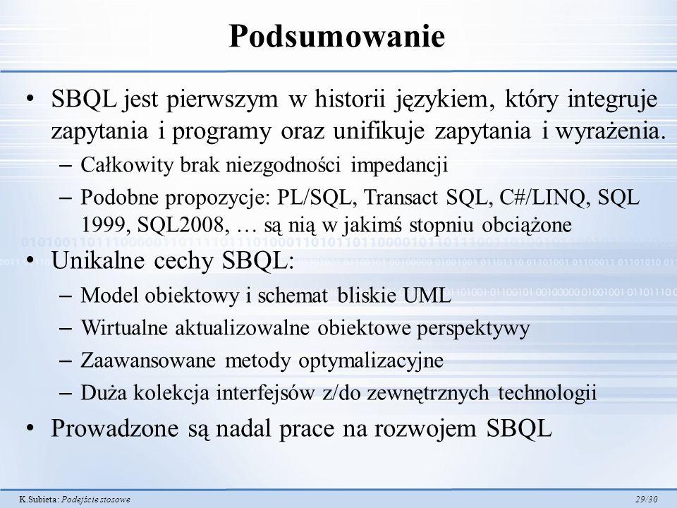 Podsumowanie SBQL jest pierwszym w historii językiem, który integruje zapytania i programy oraz unifikuje zapytania i wyrażenia.