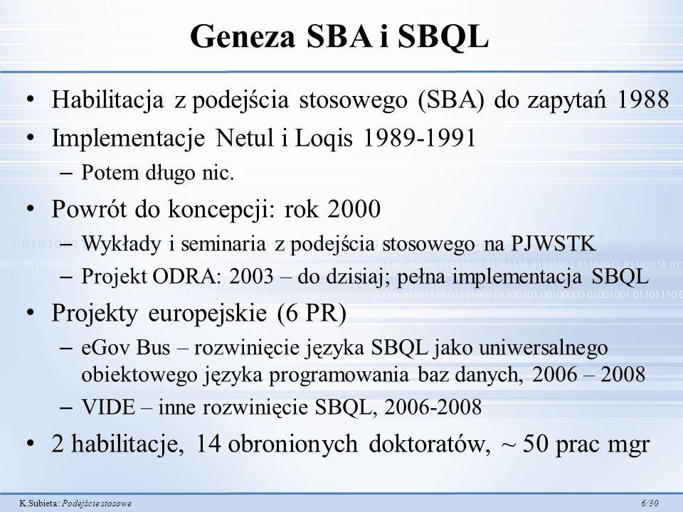 Geneza SBA i SBQL Habilitacja z podejścia stosowego (SBA) do zapytań 1988. Implementacje Netul i Loqis 1989-1991.