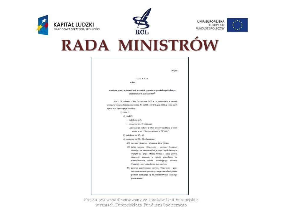 RADA MINISTRÓW Projekt jest współfinansowany ze środków Unii Europejskiej w ramach Europejskiego Funduszu Społecznego.