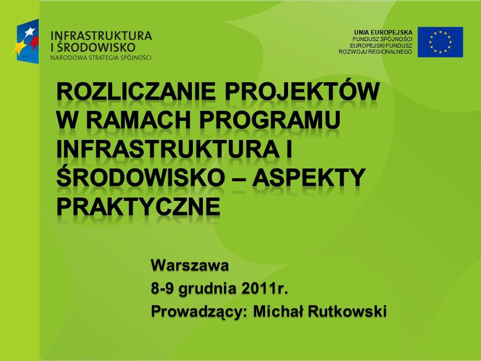 Rozliczanie projektów w ramach Programu Infrastruktura i Środowisko – aspekty praktyczne