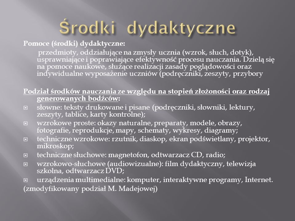 Środki dydaktyczne Pomoce (środki) dydaktyczne: