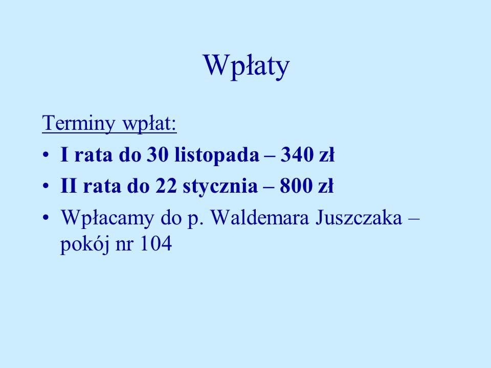 Wpłaty Terminy wpłat: I rata do 30 listopada – 340 zł