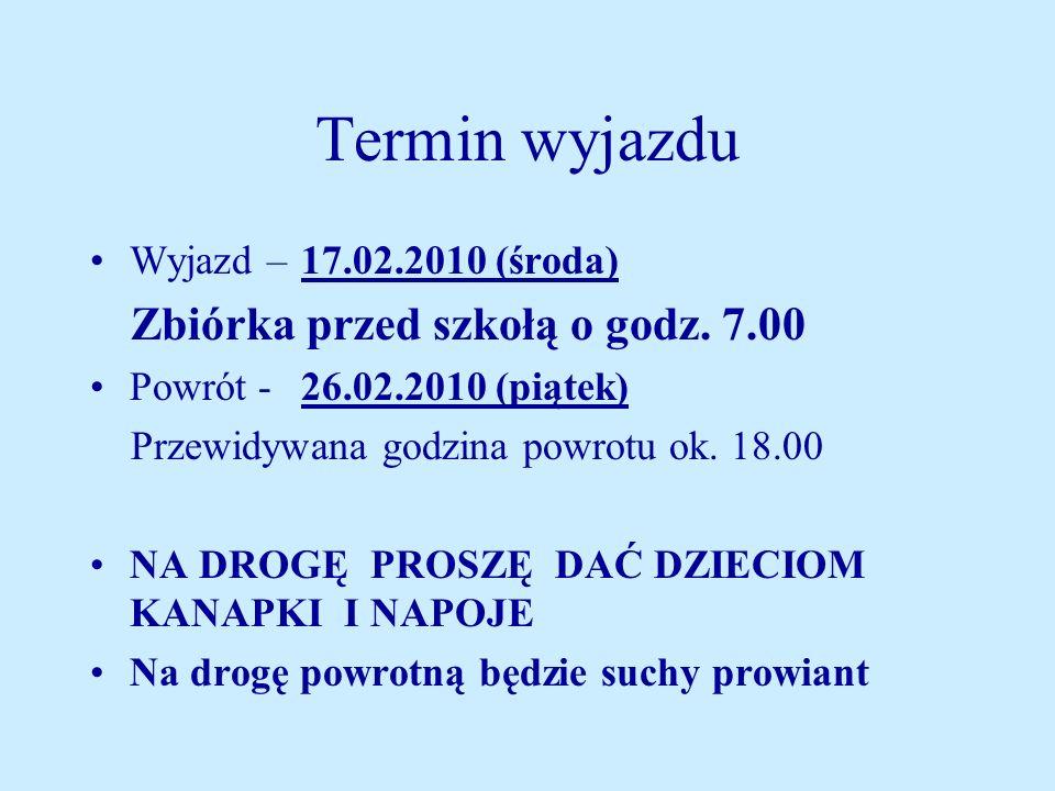 Termin wyjazdu Wyjazd – 17.02.2010 (środa)