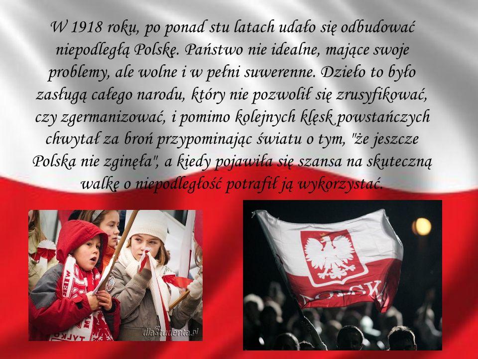 W 1918 roku, po ponad stu latach udało się odbudować niepodległą Polskę.