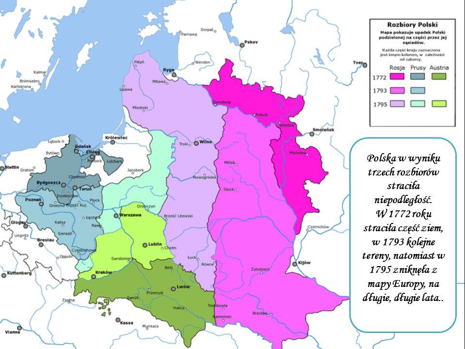 Polska w wyniku trzech rozbiorów straciła niepodległość.