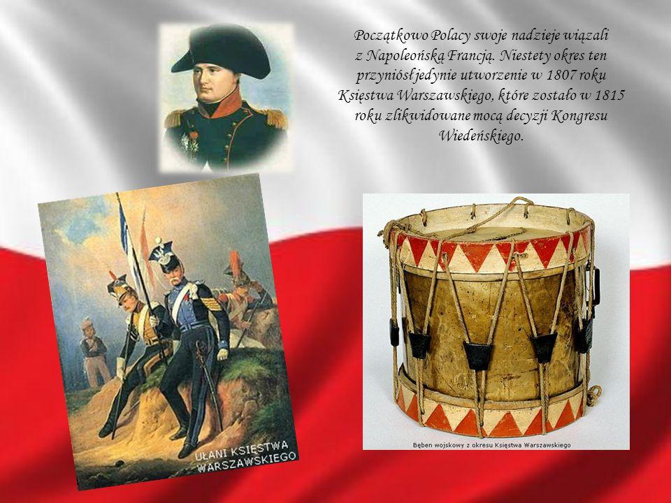 Początkowo Polacy swoje nadzieje wiązali z Napoleońską Francją