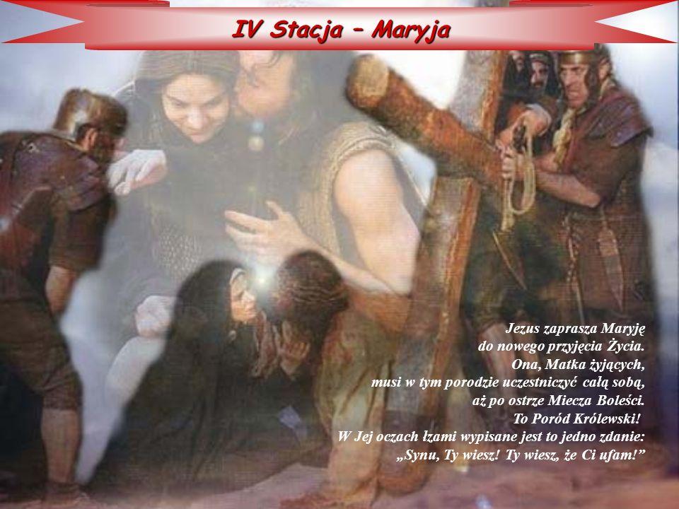 IV Stacja – Maryja Jezus zaprasza Maryję do nowego przyjęcia Życia.