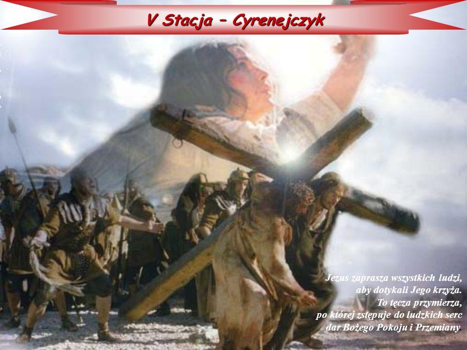 V Stacja – Cyrenejczyk Jezus zaprasza wszystkich ludzi,