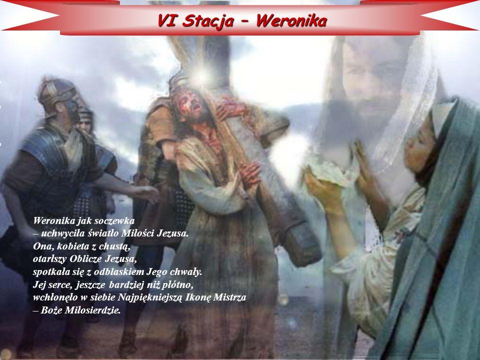 VI Stacja – Weronika Weronika jak soczewka