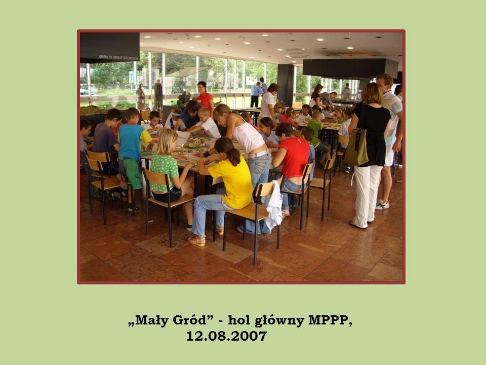 """""""Mały Gród - hol główny MPPP, 12.08.2007"""