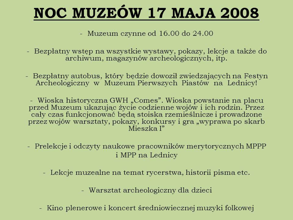 NOC MUZEÓW 17 MAJA 2008 Muzeum czynne od 16.00 do 24.00