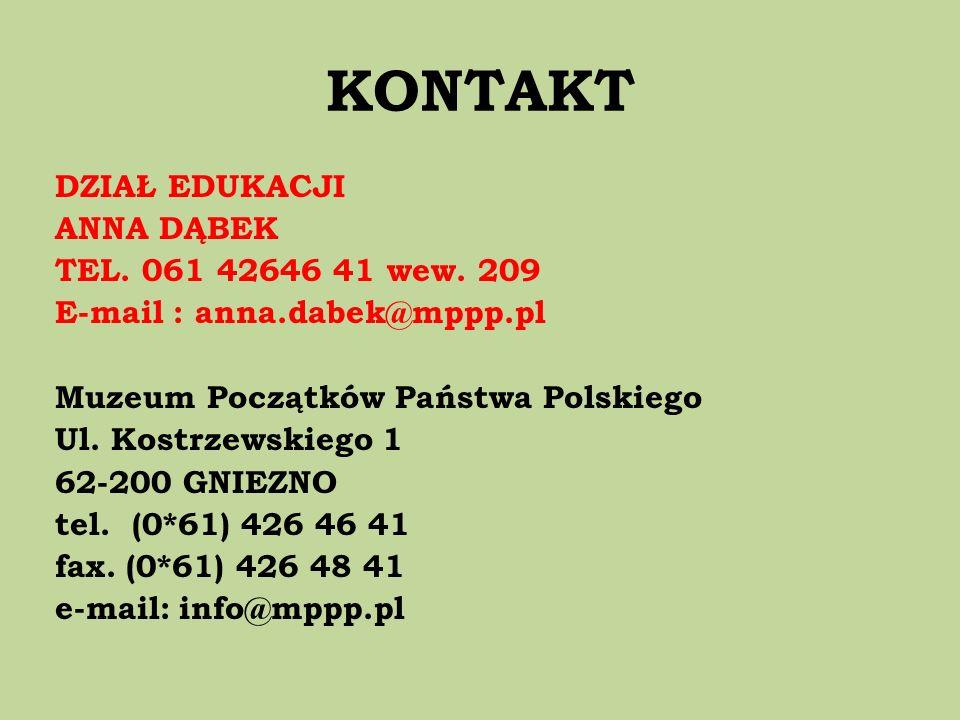 KONTAKT DZIAŁ EDUKACJI ANNA DĄBEK TEL. 061 42646 41 wew. 209