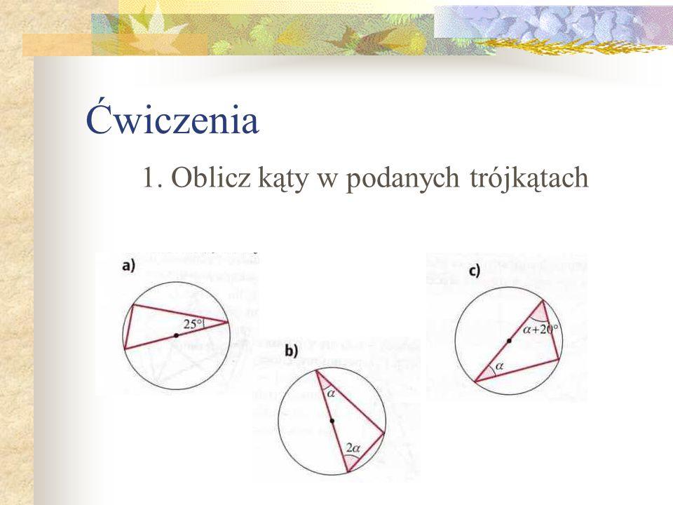 1. Oblicz kąty w podanych trójkątach