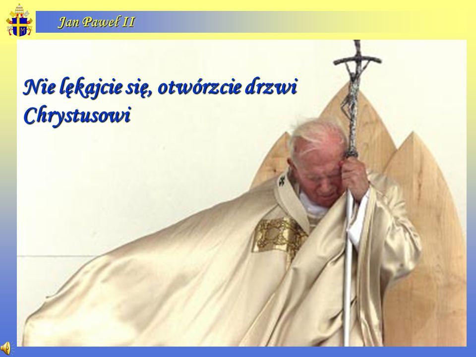 Nie lękajcie się, otwórzcie drzwi Chrystusowi