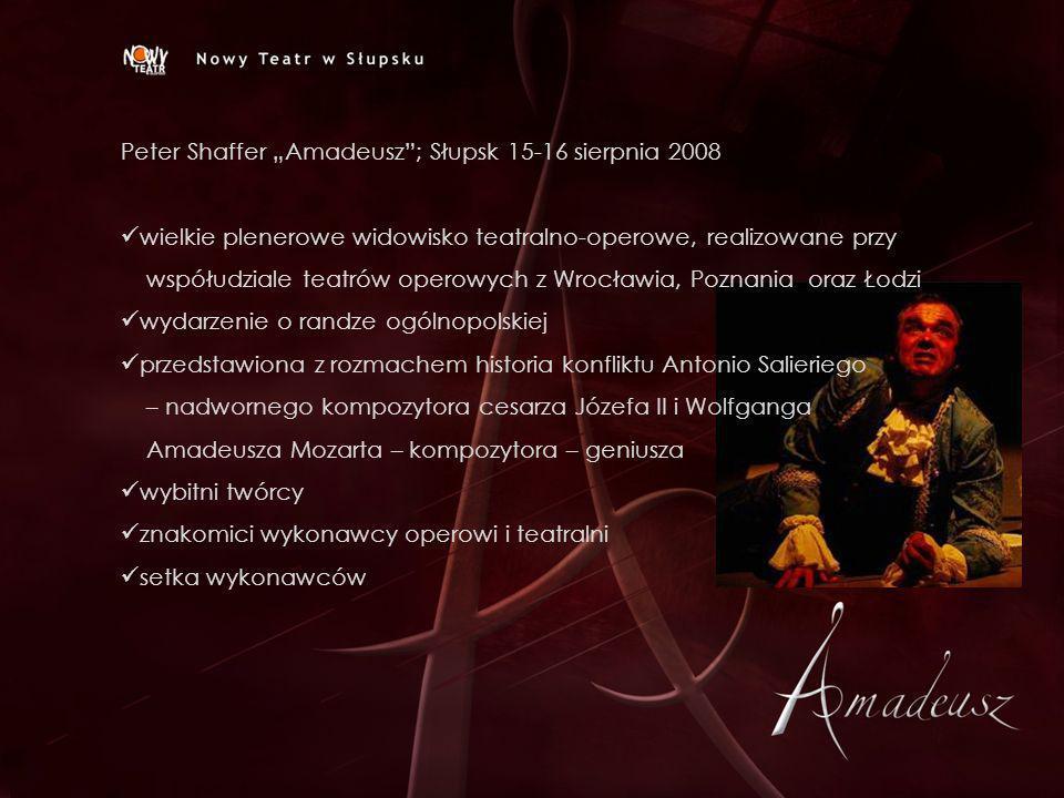 """Peter Shaffer """"Amadeusz ; Słupsk 15-16 sierpnia 2008"""