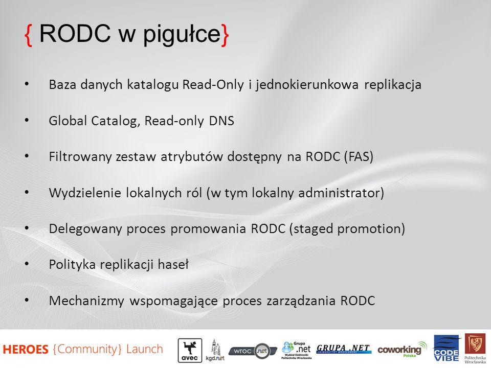 { RODC w pigułce} Baza danych katalogu Read-Only i jednokierunkowa replikacja. Global Catalog, Read-only DNS.