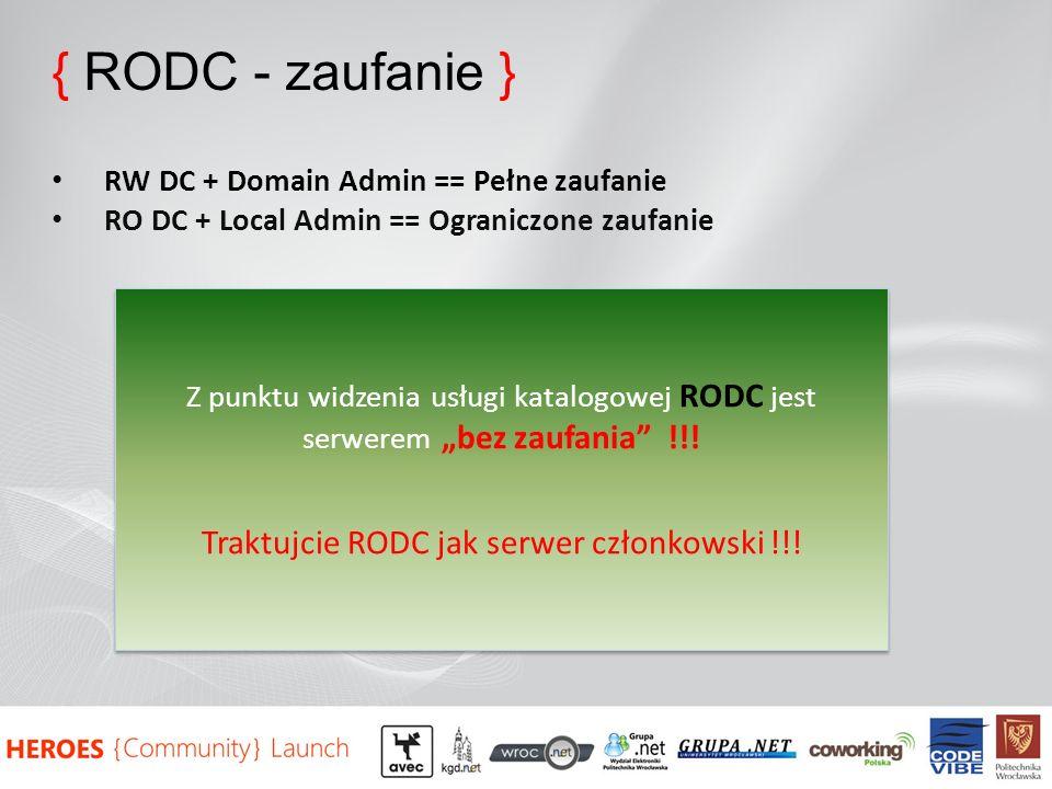 Traktujcie RODC jak serwer członkowski !!!